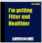 i am Getting Fitter and Healthier